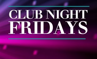 Club Night Fridays