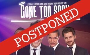 Gone Too Soon - The Gents | SHOW POSTPONED. DATE TO BE CONFIRMED