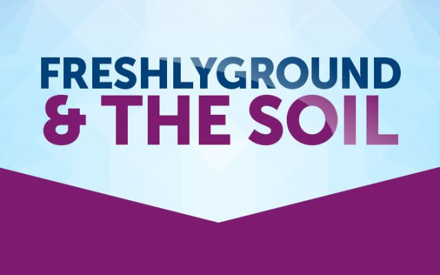 The Soil and Freshly Ground