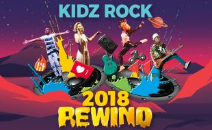Kidz Rock 2018 Rewind - Rewind the greatest hits of 2018