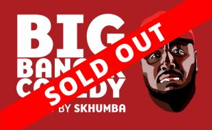 Big Banger Comedy sold out event banner with Skhumba